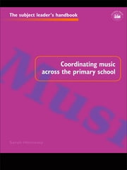 Coordinating Music Across The Primary School ebook by Sarah Hennessy