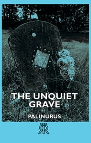 The Unquiet Grave ebook by Palinurus
