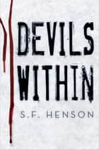 Devils Within ebook by S.F. Henson