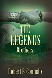 The Legends: Brothers ebook by Robert E. Connolly