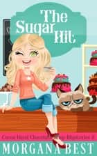 The Sugar Hit (Cozy Mystery Series) - Cozy Mystery ebook by