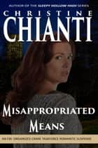 Misappropriated Means ebook by Christine Chianti