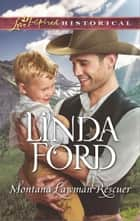 Montana Lawman Rescuer ebook by Linda Ford