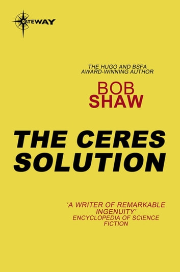 The Ceres Solution ebook by Bob Shaw