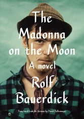 The Madonna on the Moon ebook by Rolf Bauerdick
