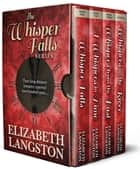 The Whisper Falls Series - A Whisper Falls Boxed Set ebook by Elizabeth Langston