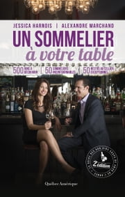 Un sommelier à votre table - 2e édition ebook by Kobo.Web.Store.Products.Fields.ContributorFieldViewModel