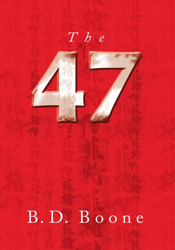The 47 ebook by B.D. Boone