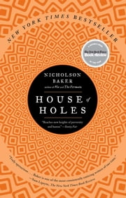 House of Holes ebook by Nicholson Baker