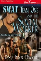 SWAT Team One and the Social Worker ebook by Dixie Lynn Dwyer