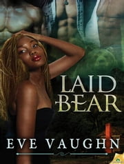 Laid Bear ebook by Eve Vaughn