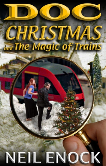 Doc Christmas and The Magic of Trains ebook by Neil Enock