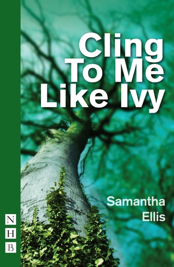 Cling to me like ivy nhb modern plays ebook by samantha ellis cling to me like ivy nhb modern plays ebook by samantha ellis fandeluxe PDF