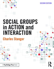 Social Groups in Action and Interaction - 2nd Edition ebook by Charles Stangor