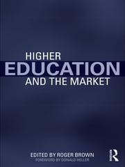 Higher Education and the Market ebook by Roger Brown