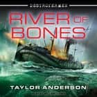 River of Bones audiobook by Taylor Anderson