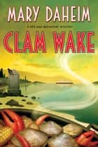 Clam Wake ebook by Mary Daheim