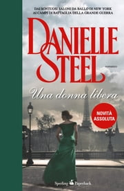 Una donna libera ebook by Danielle Steel
