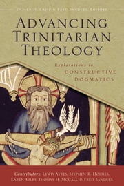 Advancing Trinitarian Theology - Explorations in Constructive Dogmatics ebook by Oliver D. Crisp,Fred Sanders