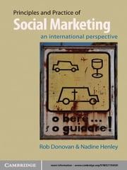 Principles and Practice of Social Marketing - An International Perspective ebook by Rob Donovan, Nadine Henley