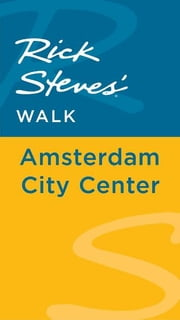 Rick Steves' Walk: Amsterdam City Center ebook by Rick Steves,Gene Openshaw