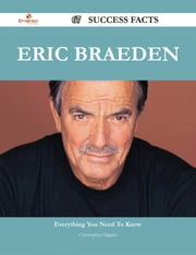 Eric Braeden 67 Success Facts - Everything you need to know about Eric Braeden ebook by Christopher Higgins