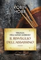 Il risveglio dell'assassino eBook by Robin Hobb, P. B. Cartoceti