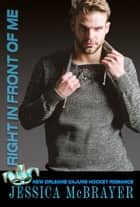 Right in Front of Me - A friends to lovers romance ebook by