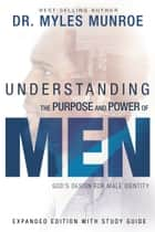 Understanding the Purpose and Power of prayer ebook by Myles Munroe
