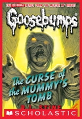 Classic Goosebumps #6: Curse of the Mummy's Tomb ebook by R.L. Stine