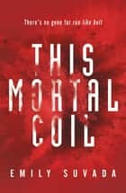 This Mortal Coil ebook by Emily Suvada