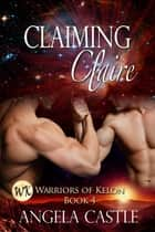 Claiming Claire ebook by Angela Castle