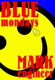 Blue Mondays ebook by Mark Engineer