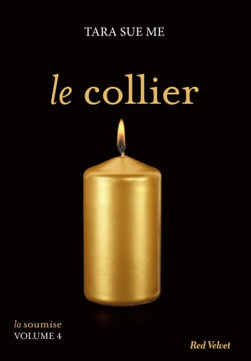 Le collier - La soumise vol. 5 ebook by Tara Sue Me