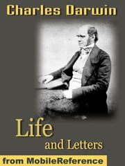 Life And Letters Of Charles Darwin (Mobi Classics) ebook by Charles Darwin