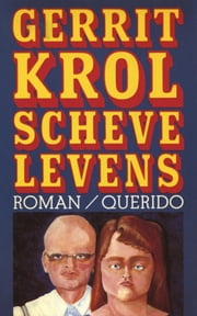 Scheve levens ebook by Gerrit Krol