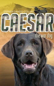Caesar the War Dog ebook by Stephen Dando-Collins