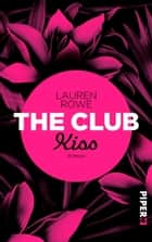 The Club – Kiss - Roman eBook by Lauren Rowe, Christina Kagerer