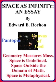 Space as Infinity: An Essay ebook by Edward E. Rochon