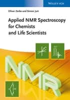 Applied NMR Spectroscopy for Chemists and Life Scientists ebook by Oliver Zerbe, Simon Jurt