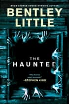 The Haunted ebook by Bentley Little