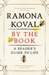 By The Book: A reader's guide to life ebook by Ramona Koval