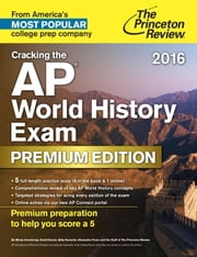 Cracking the AP World History Exam 2016, Premium Edition ebook by Princeton Review
