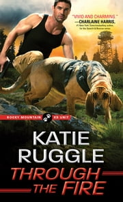Through the Fire ebook by Katie Ruggle