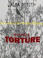 December: Torture: A Prentiss Park Murder Mystery ebook by Valda DeDieu