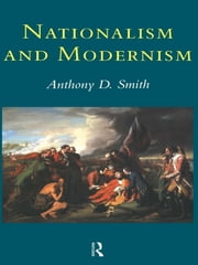 Nationalism and Modernism ebook by Prof Anthony D Smith,Anthony Smith
