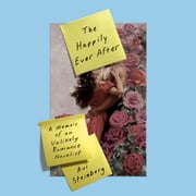 The Happily Ever After - A Memoir of an Unlikely Romance Novelist audiobook by Avi Steinberg
