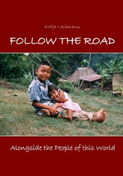 Follow The Road: Alongside the People of this World ebook by Katja Lachmann