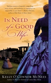 In Need of a Good Wife ebook by Kelly O'Connor McNees