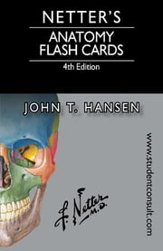 Netter's Anatomy Flash Cards - with Student Consult Access ebook by John T. Hansen